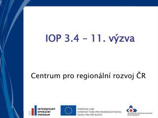 IOP 3.4 – 11. výzva