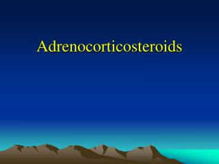 Adrenocorticosteroids