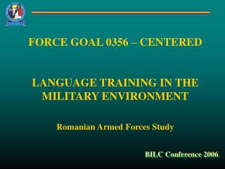 FORCE GOAL  0356  – CENTERED L ANGUAGE  TRAINING IN THE MILITARY ENVIRONMENT