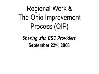 Regional Work &  The Ohio Improvement Process (OIP)