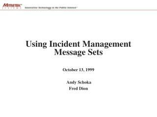 Using Incident Management Message Sets