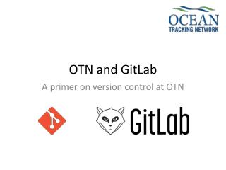 OTN and  GitLab