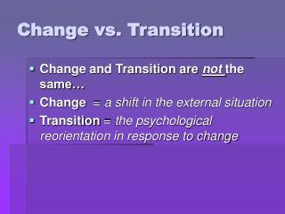 Change vs. Transition