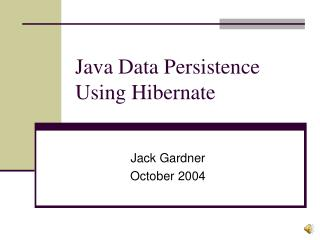 Java Data Persistence Using Hibernate