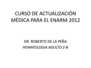 CURSO DE ACTUALIZACIÓN MÉDICA PARA EL ENARM 2012