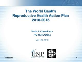 The World Bank's  Reproductive Health Action Plan  2010-2015