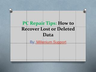 PC Repair Tips on How to Recover Lost or Deleted Data