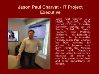Jason Paul Charvat - IT Project Executive