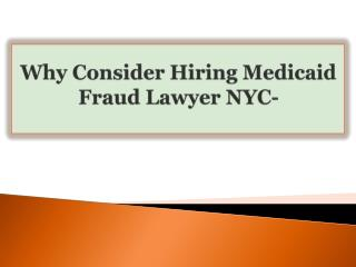 Why Consider Hiring Medicaid Fraud Lawyer NYC-