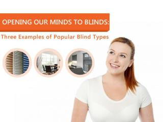Opening Our Minds To Blinds: Three Examples of Popular Blind