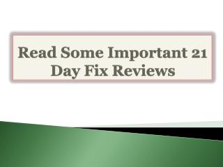 Read Some Important 21 Day Fix Reviews