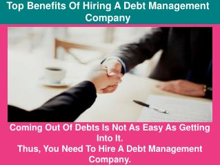 Top Benefits Of Hiring A Debt Management Company