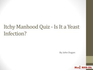 Itchy Manhood Quiz - Is It a Yeast Infection?