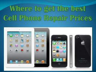 Where to get the best Cell Phone Repair Prices