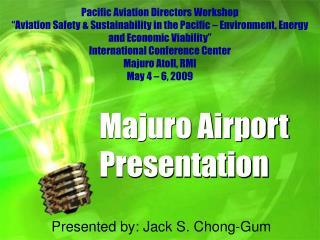 Majuro Airport Presentation