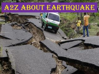 A2z about earthquake