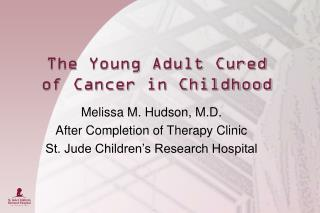 The Young Adult Cured of Cancer in Childhood
