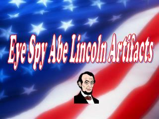 Eye Spy Abe Lincoln Artifacts