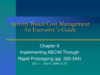 Activity-Based Cost Management An Executive ' s Guide