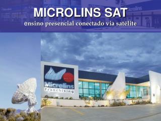 MICROLINS SAT e nsino presencial conectado via satélite