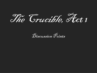 The Crucible , Act 1
