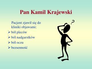 Pan Kamil Krajewski