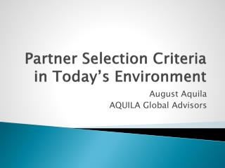 Partner Selection Criteria in Today's Environment