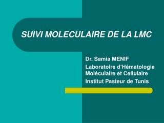 SUIVI MOLECULAIRE DE LA LMC