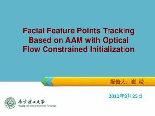 Facial Feature Points Tracking Based on AAM with Optical Flow Constrained Initialization