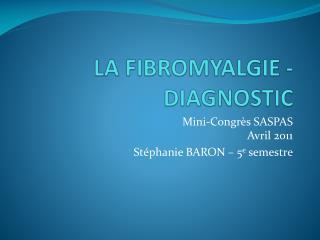 LA FIBROMYALGIE - DIAGNOSTIC