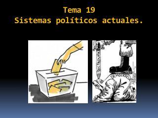 Tema 19 Sistemas pol ticos actuales.