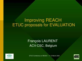 Improving REACH ETUC proposals for EVALUATION