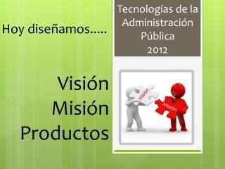 Tecnologías de la Administración Pública 2012