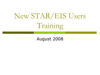 New STAR/EIS Users Training