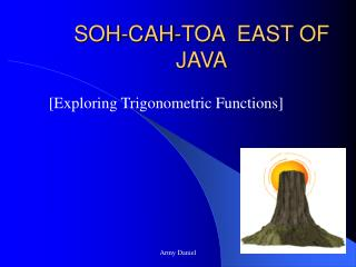 SOH-CAH-TOA  EAST OF JAVA