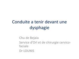 Conduite a tenir devant une dysphagie