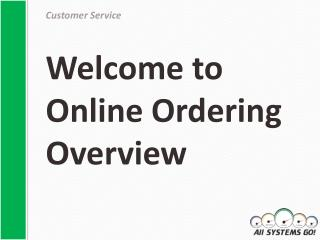 Welcome to Online Ordering Overview