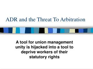 ADR and the Threat To Arbitration