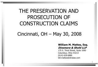 THE PRESERVATION AND PROSECUTION OF CONSTRUCTION CLAIMS