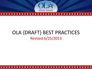 OLA {DRAFT} BEST PRACTICES Revised 6/25/2013