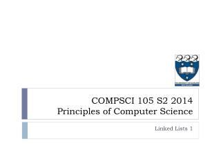 COMPSCI 105 S2 2014 Principles of Computer Science
