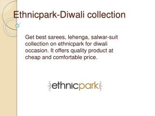 Ethnicpark diwali collection