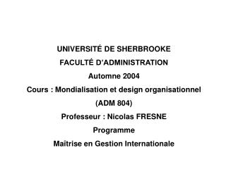 UNIVERSIT� DE SHERBROOKE FACULT� D�ADMINISTRATION Automne 200 4