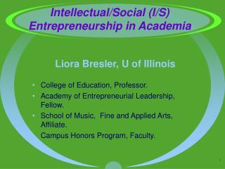 Intellectual/Social (I/S) Entrepreneurship in Academia