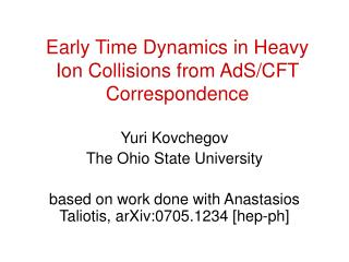 Early Time Dynamics in Heavy Ion Collisions from AdS/CFT Correspondence