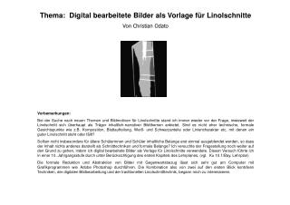 Thema:  Digital bearbeitete Bilder als Vorlage für Linolschnitte Von Christian Odato