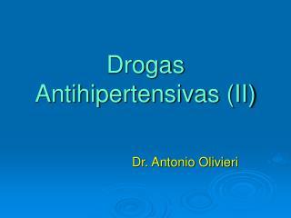 Drogas Antihipertensivas (II)