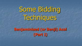Some Bidding Techniques