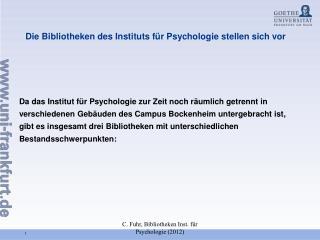 Die Bibliotheken des Instituts f�r Psychologie stellen sich vor