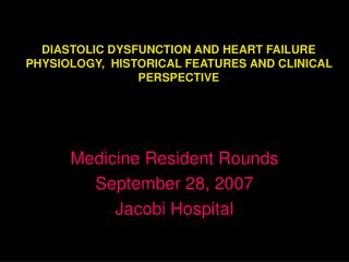DIASTOLIC DYSFUNCTION AND HEART FAILURE  PHYSIOLOGY,  HISTORICAL FEATURES AND CLINICAL PERSPECTIVE
